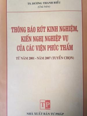 THÔNG BÁO RÚT KINH NGHIỆM, KIẾN NGHỊ NGHIỆP VỤ CỦA CÁC VIỆN PHÚC THẨM TỪ NĂM 2001- NĂM 2007 (TUYỂN CHỌN)