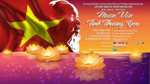 """""""Muôn vàn tình thương yêu"""": Chương trình chính luận - nghệ thuật kỷ niệm 50 năm thực hiện di chúc của Chủ tịch Hồ Chí Minh"""
