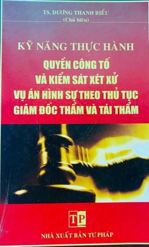 Kỹ năng thực hành quyền công tố theo thủ tục GĐT và TT